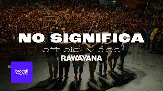 Rawayana - No Significa feat. Dj Afro   Video Oficial