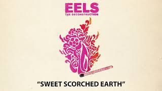 EELS - Sweet Scorched Earth (AUDIO) - from THE DECONSTRUCTION