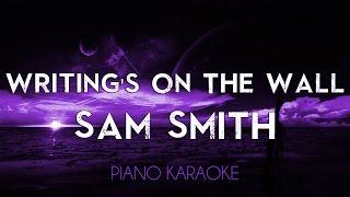 Writing's On The Wall - Sam Smith | Piano Karaoke Lyrics Cover Sing Along James Bond Spectre 007