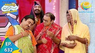Taarak Mehta Ka Ooltah Chashmah - Episode 632 - Full Episode