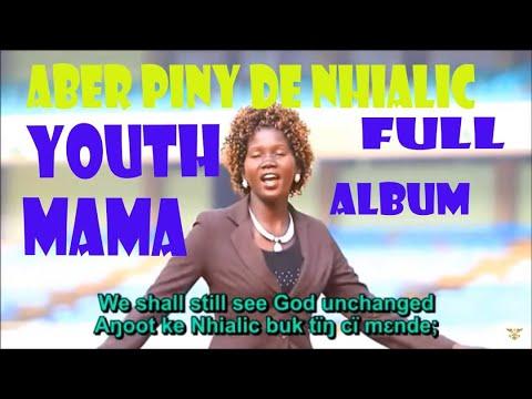 YOUTH MAMA. ABER PINY DE NHIALIC. FULL ALBUM. VOLUME 2