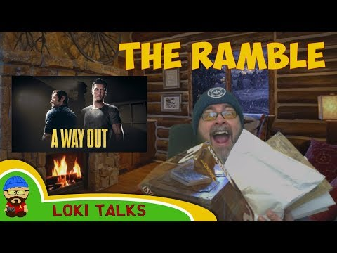 The Ramble -A Way Out (Mini Review No Spoilers) Birthday Mailbox and Big upcoming Streams