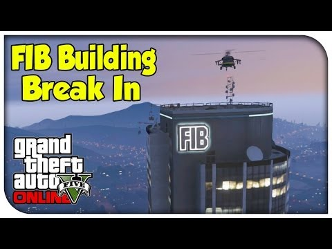 Grand theft auto 5 39 fib building heist 39 part 1 gta v for Bureau raid crew