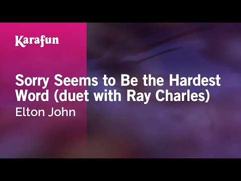 Karaoke Sorry Seems to Be the Hardest Word (duet with Ray Charles) - Elton John *