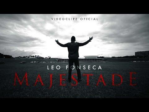 Majestade - Leo Fonseca - VideoClipe Oficial
