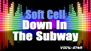 Soft Cell - Down In The Subway (Karaoke Version) with Lyrics HD Vocal-Star Karaoke