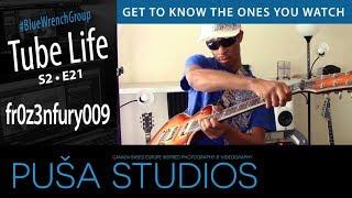 Music Monday | fr0z3nfury009 | Tube Life S02 * E21 on Puša Studios!