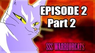 episode 2 part 2 - SSS Warrior cats fan animation
