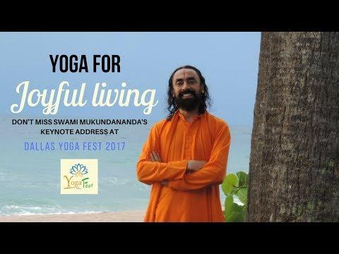 Yoga For Joyful Living - Swami Mukundananda's Keynote Address at Dallas Yoga Fest 2017