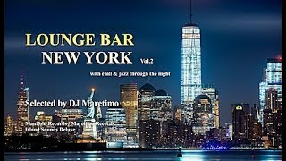 DJ Maretimo - Lounge Bar New York Vol.2 (Full Album) HD, 2+ Hours Continuous Mix, Lounge Music