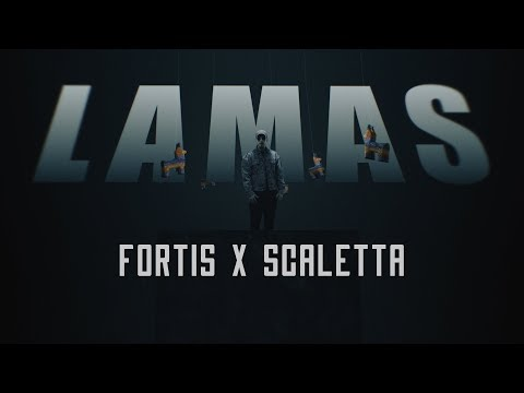 FORTIS & SCALETTA - LAMAS (OFFICIAL VIDEO)