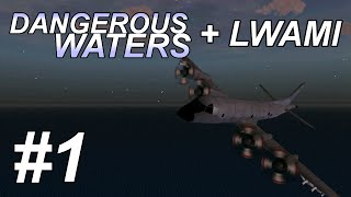 Dangerous Waters + LWAMI: First Salvo (1/4) P-3 Orion