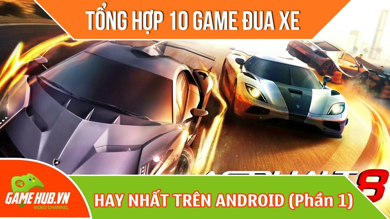 Tổng hợp 10 game đua xe hay nhất cho Android (p1)
