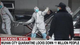 BREAKING: WUHAN CITY ON FULL LOCK DOWN - 11 MILLION PEOPLE QUARANTINED AS VIRUS MUTATES