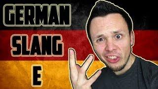 Learn German - SLANG - Letter E