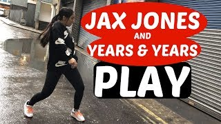 PLAY Jax Jones, Years & Years Dance Choreography