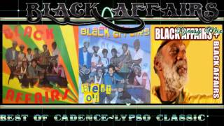 Black Affairs Best of Greatest Hits ( Featuring Anthony Gussie) Cadence-Lypso Classic mix by djeasy