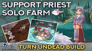 HOW TO SOLO FARM AS A PRIEST | TURN UNDEAD BUILD + TIPS | Ragnarok Mobile Eternal Love