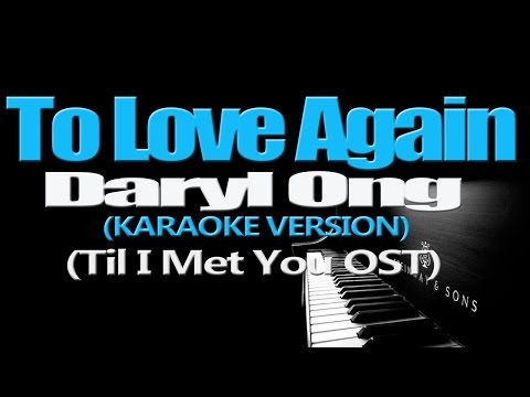 TO LOVE AGAIN - Daryl Ong (KARAOKE VERSION)
