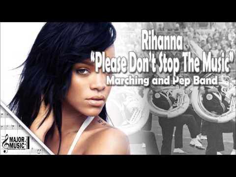 """Please Don't Stop The Music"" Rihanna Marching/Pep Band Sheet Music Arrangement"