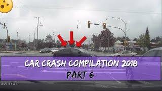 Car Crash Compilation - Bad Driving Fails Of 2018 (Part 6)