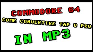 commodore 64 converts tap o prg to wav o mp3