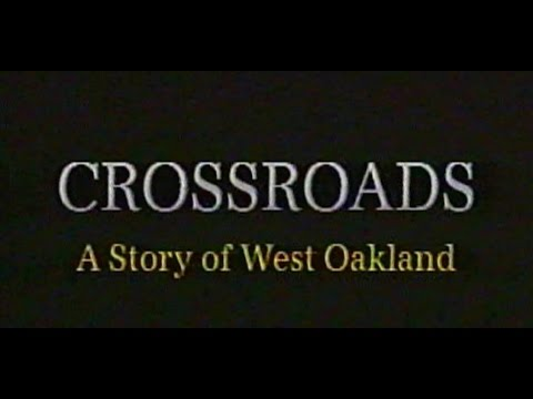 Cross Roads: A Story of West Oakland