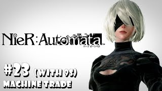 Nier Automata - #23 Machine Trade (With 9S) (gameplay) [1080p 60fps]