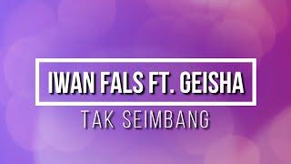Iwan Fals Ft Geisha - Tak Seimbang KARAOKE TANPA VOKAL
