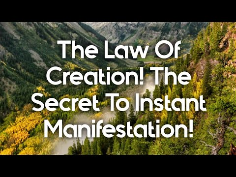 The Law Of Creation! The Secret To Instant Manifestation!