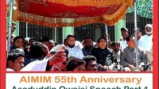 Asaduddin Owaisi aggressive speech on AIMIM 55th Anniversary at Darus-salaam, Hyderabad Part 1