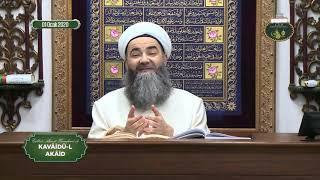 Cübbeli Ahmet Hoca ile Kavâidü'l Akâid Dersi 21. Bölüm 1 Ocak 2020
