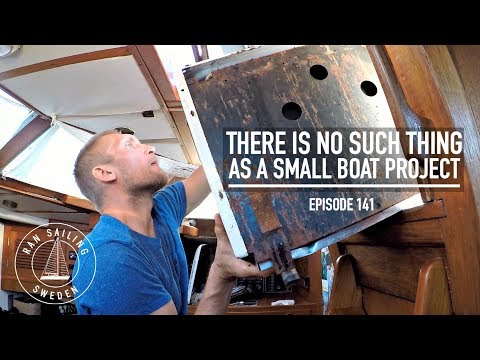 There Is No Such Thing As A Small Boat Project - Ep. 141 RAN Sailing