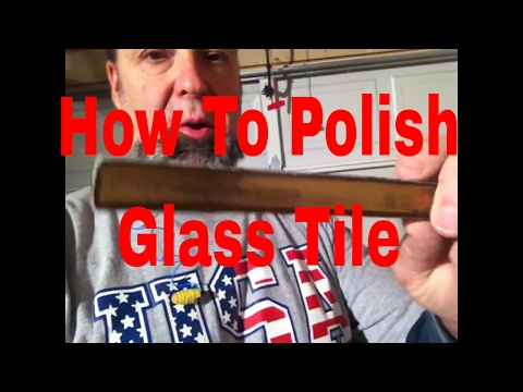 How To Polish Glass Tile By #DAVEBLAKE License Tile Contractor