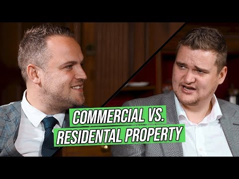 Commercial vs. Residential Property | Samuel Leeds & James Sinclair