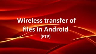 How to do wireless file transfer between android and Computer Without Installing Any Software on PC
