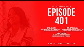 The Chundria Show - Ep. 401 Featuring Mykal Kilgore, Peta-Gaye McCalla and Shelly Shelton.