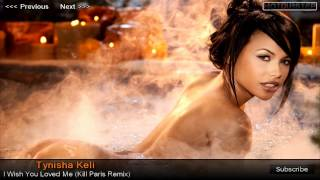 Tynisha Keli - I Wish You Loved Me (Kill Paris Remix)