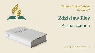 Arena szatana - Zdzisław Ples - 2017 01 14