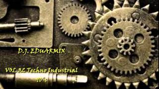Mix Vol 32 Techno Industrial 90´s Hard Mix 2015
