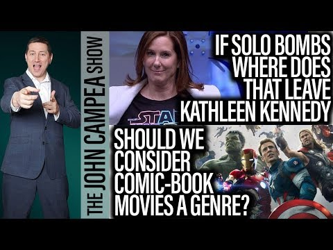 If Star Wars: Solo Fails What Happens To Kathleen Kennedy? - The John Campea Show