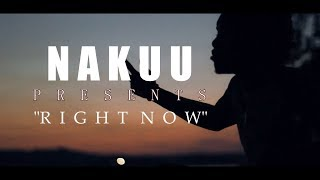 """Nakuu - """"Right Now"""" (Official Video) Shot by @AHP"""