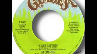 Latimore   I Get Lifted