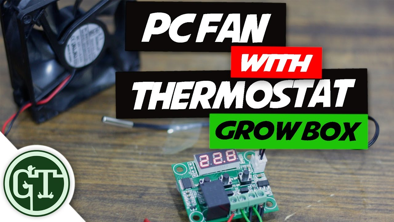 Pc Fan With Thermostat For Grow Box Dr Greenthumb Vlog How To Wire The Stc 1000 Temperature Controller Youtube