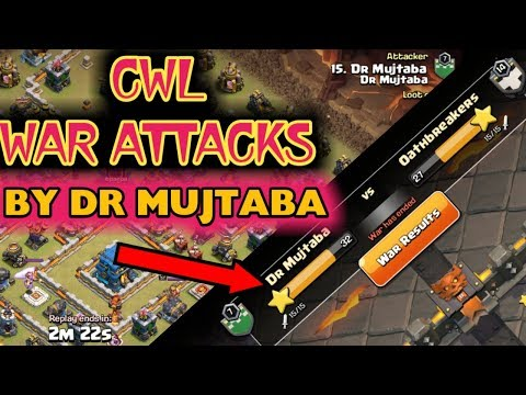 DR MUJTABA DESTROYING CWL BASES ♡ CLASH OF CLANS