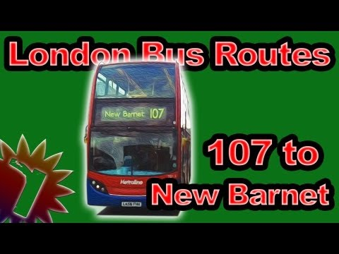 107 to New Barnet - London Bus Routes - (Timelapse 028)