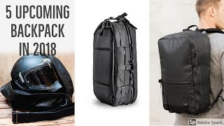 5 Upcoming backpack in 2018 | kickstarter backpack travel | best backpacks for travel