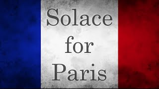 A song for the solace of Paris: Praying for Paris
