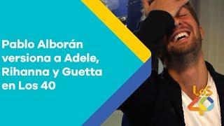 Pablo Alborán versiona a Adele, Rihanna y Guetta en Los 40