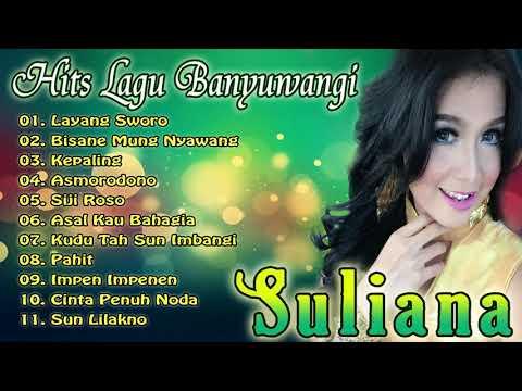 SULIANA _ FULL ALBUM   Kumpulan Lagu Banyuwangi Pilihan Terbaik